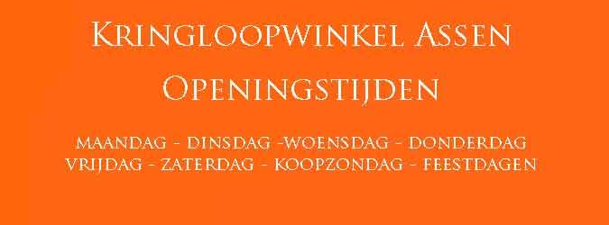 Kringloopwinkel Assen Openingstijden en Koopzondag