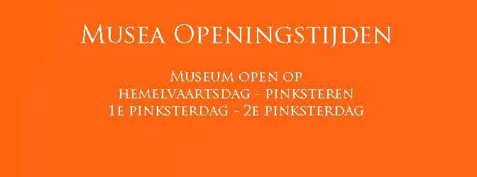 Museum Pinksteren Open Hemelvaartsdag Openingstijden