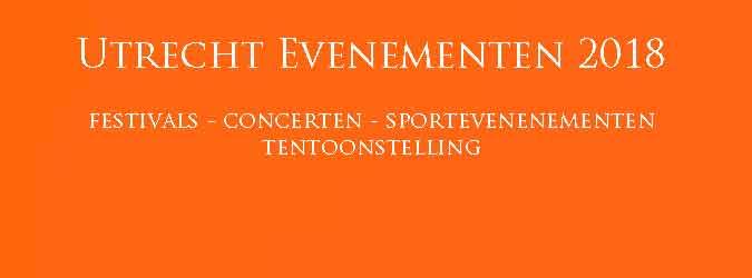 Utrecht Evenementen 2018 Overzicht Festivals Concerten Sportevenementen